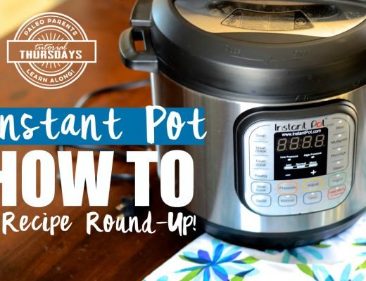 Instand-Pot-How-to-Recipe-Round-Up-Tutorial-Thursday-Paleo-Parents.jpg