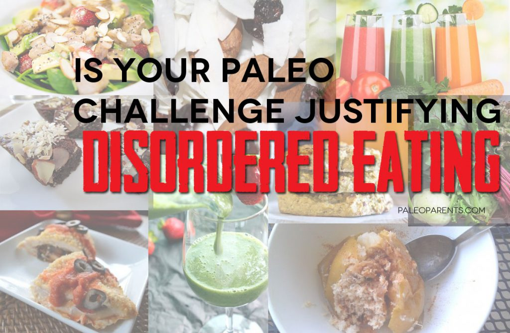 Paleo-Challenges-Disordered-Eating - The Paleo Diet - How to Gain Health in 2017 | Real Everything