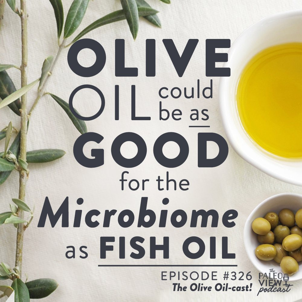 the paleo view podcast episode 326 the olive oil-cast