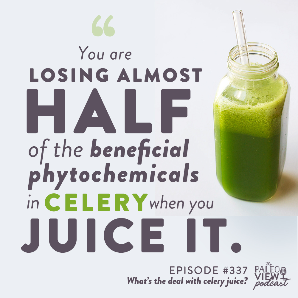 the paleo view podcast episode 337 what's the deal with celery juice