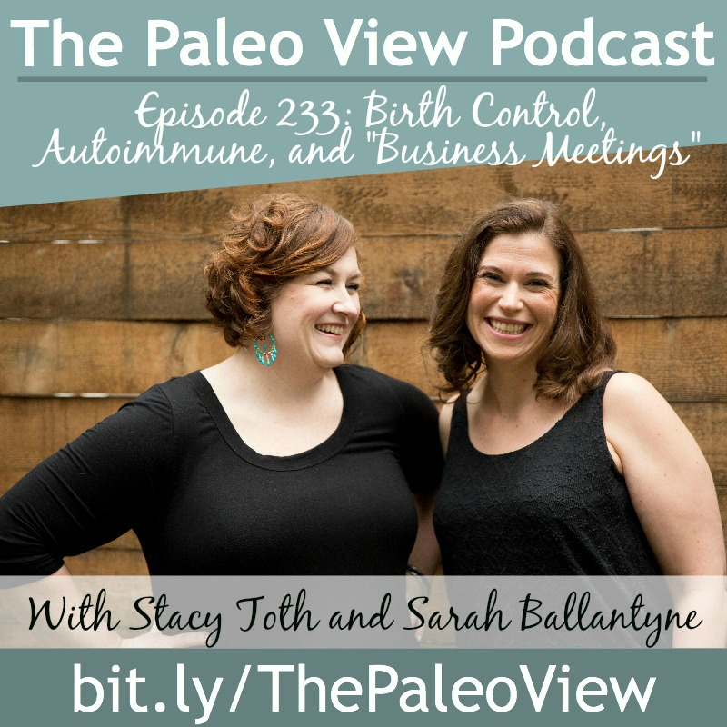 The Paleo View TPV 233 Birth Control Autoimmune and Business Mtgs