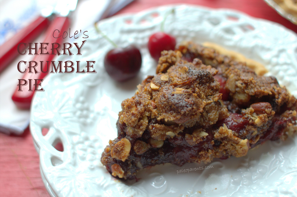 Cole's Cherry Crumble Pie by PaleoParents, How to Use Up All Those Summer Berries! | Paleo Parents