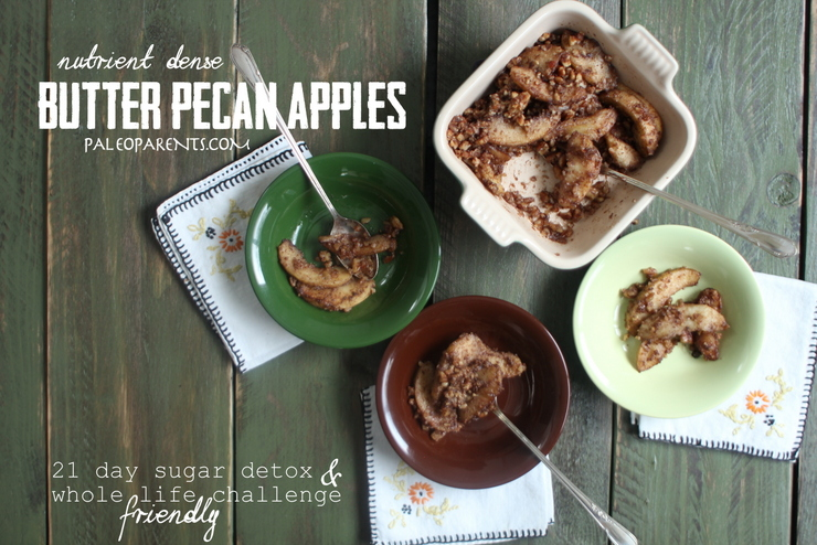Butter-Pecan-Apples, Healthy Paleo Thanksgiving Recipes! Real Everything