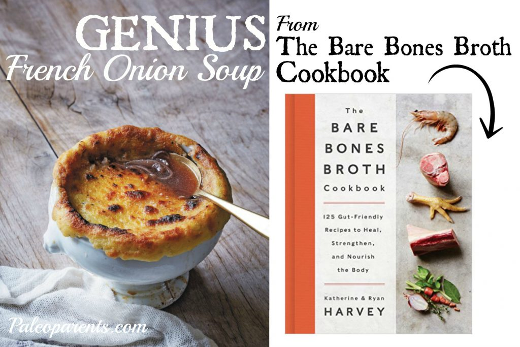 French-Onion-Soup-Recipe-from-The-Bare-Bones-Cookbook, Our favorite broth, stock, and soup recipes! Real Everything