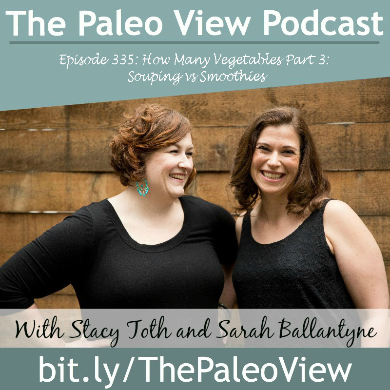 the paleo view podcast souping vs smoothies