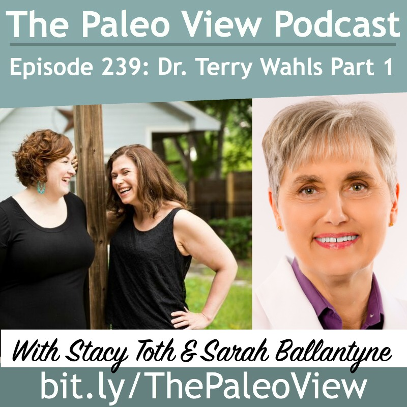 The Paleo View TPV 239 Terry Wahls Pt 1